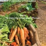 2021 Vegetable Production Certificate Course