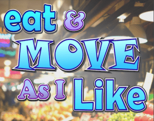 text in blue and purple that says eat and move as I like